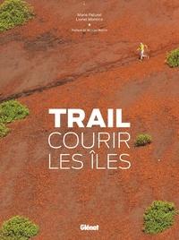 Marie-Hélène Paturel - TRAIL, COURIR LES ÎLES.