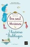 Marie-Hélène Place et Caroline Fontaine-Riquier - 3 histoires de Balthazar - Premiers livres à lire seul lecture phonétique Montessori.