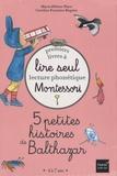 Marie-Hélène Place et Caroline Fontaine-Riquier - 5 petites histoires de Balthazar - Lecture phonétique Montessori, niveau 1, 4 à 7 ans.