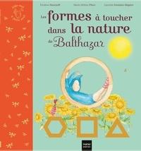 Marie-Hélène Place et Caroline Fontaine-Riquier - Aide-moi à faire seul - Les formes à toucher dans la nature de Balthazar Pédagogie Montessori.