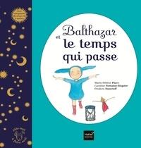 Balthazar et le temps qui passe - Marie-Hélène Place |