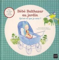 Marie-Hélène Place et Caroline Fontaine-Riquier - Bébé Balthazar au jardin - Qu'est-ce que je sens ?.