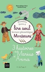 Marie-Hélène Place et Aurélia Fronty - Coffret premiers livres à lire seul - 3 histoires de Marius et Anna niveau 3 Pédagogie Montessori.
