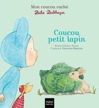 Marie-Hélène Place et Caroline Fontaine-Riquier - Coucou petit lapin.
