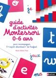 """Marie-Hélène Place - Guide d'activités Montessori 0 à 6 ans pour accompagner l'""""esprit absorbant"""" de l'enfant."""