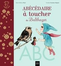 Marie-Hélène Place et Caroline Fontaine-Riquier - L'abécédaire à toucher de Balthazar - Pédagogie Montessori.