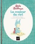 Marie-Hélène Place et Caroline Fontaine-Riquier - La couleur du ciel.