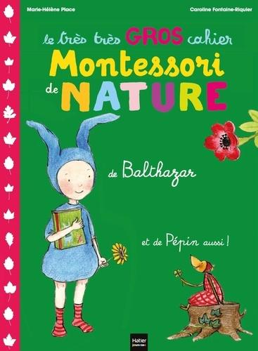 Marie-Hélène Place et Caroline Fontaine-Riquier - Le très très gros cahier de nature de Balthazar et de Pépin aussi !.
