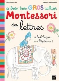 Marie-Hélène Place - Le très très gros cahier Montessori des lettres - De Balthazar et de Pépin aussi !.