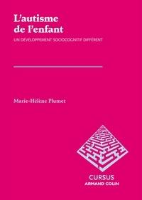 Marie-Hélène Plumet - L'autisme de l'enfant - Un développement sociocognitif différent.