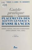 Marie-Hélène Poirier et Gaëlle Girre - Guide pratique des placements des agents généraux d'assurances : mandats, courtage, structures de regroupement. Aspects juridique, fiscal, social.