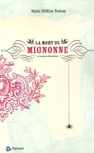 Marie Hélène Poitras - La mort de Mignonne et autres histoires.