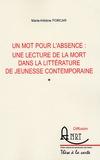 Marie-Hélène Porcar - Un mot pour l'absence - Une lecture de la mort dans la littérature de jeunesse contemporaine.