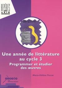 Marie-Hélène Porcar - Une année de littérature au cycle 3 - Programmer et étudier des oeuvres.