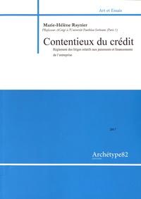 Marie-Hélène Raynier - Contentieux du crédit - Règlement des litiges relatifs aux paiements et financements de l'entreprise.