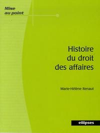 Marie-Hélène Renaut - Histoire du droit des affaires.