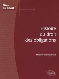 Marie-Hélène Renaut - Histoire du droit des obligations.