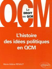 Marie-Hélène Renaut - L'histoire des idées politiques en QCM.