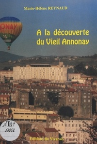 Marie-Hélène Reynaud et Michel Guigal - À la découverte du vieil Annonay - Livret édité à l'occasion du XXIIe Congrès International des Historiens du Papier en 1994.