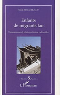 Marie-Hélène Rigaud - Enfants de migrants lao - Transmission et réinterprétation culturelles.