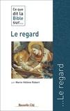 Marie-Hélène Robert - Ce que dit la Bible sur... Le regard.