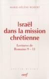 Marie-Hélène Robert - Israël dans la mission chrétienne - Lectures de Romains 9-11.
