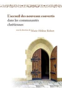 Marie-Hélène Robert - L'accueil des nouveaux convertis dans les communautés chrétiennes.