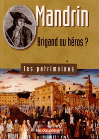 Marie-Hélène Rumeau-Dieudonné - Mandrin - Brigand ou héros ?.