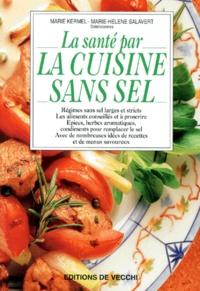 Marie-Hélène Salavert et Marie Kermel - La santé par la cuisine sans sel.