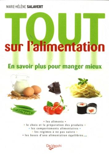 Marie-Hélène Salavert - Tout sur l'alimentation - En savoir plus pour manger mieux.