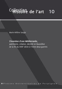 Téléchargement gratuit d'ebooks électroniques L'invention d'une Méditerranée, patrimoine, création, identité en Roussillon de la fin du XVIIIe siècle à l'entre-deux-guerres 9782354124250