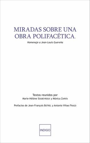 Marie-Hélène Soubeyroux et Mónica Zapata - Miradas sobre una obra polifacetica - Homenaje a Jean Louis Guerena.