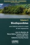 Marie-Hélène Tusseau-Vuillemin et Emmanuelle Uher - Ecotoxicologie - Volume 3, Biodisponibles. Une histoire entre le vivant et son exposome.