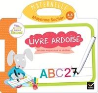 Marie-Hélène Van Tilbeurgh - Livre ardoise Lettres majuscules et chiffres - Maternelle moyenne section 4-5 ans.