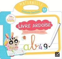 Marie-Hélène Van Tilbeurgh - Livre ardoise lettres minuscules et chiffres - Maternelle grande section 5-6 ans.