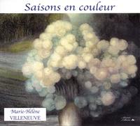 Marie-Hélène Villeneuve - Saisons en couleur.