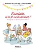 Marie-Hélène Westphalen et Nadia Berkane - Enceinte, et si on se disait tout ? - Mon guide de grossesse sans tabou.
