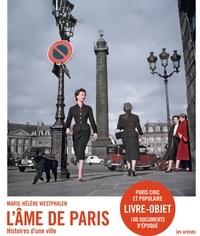 Marie-Hélène Westphalen - L'âme de Paris - Histoires d'une ville.