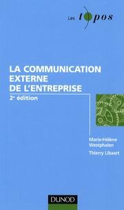 Marie-Hélène Westphalen et Thierry Libaert - La communication externe de l'entreprise.