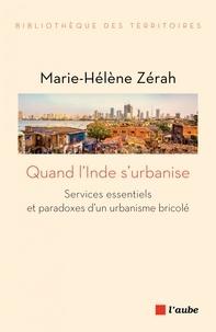 Ebook gratuit à télécharger en pdf Quand l'Inde s'urbanise  - Services essentiels et paradoxes d'un urbanisme bricolé
