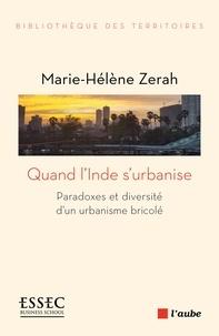 Marie-Hélène Zérah - Quand l'Inde s'urbanise - Services essentiels et paradoxes d'un urbanisme bricolé.