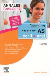 Marie-Henriette Bru et Françoise Magère - Concours Aide-soignant IFAS - Annales corrigées épreuves écrites et orales.