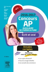 Marie-Henriette Bru et Françoise Magère - Concours AP Auxiliaire de puériculture - Annales corrigées, épreuves écrites et orale.