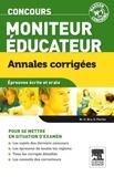 Marie-Henriette Bru et Olivier Perche - Concours moniteur éducateur - Annales corrigées, épreuves écrite et orale.