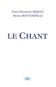 Marie-Henriette Dejean et Bruno Bontempelli - Le Chant.