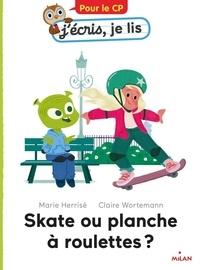 Marie Hérissé et Claire Wortemann - Skate ou planche à roulettes ?.
