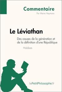 Marie Heymans et  Lepetitphilosophe - Le Léviathan de Hobbes - Des causes de la génération et de la définition d'une République (Commentaire) - Comprendre la philosophie avec lePetitPhilosophe.fr.