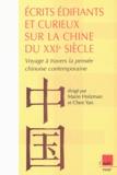 Marie Holzman et Cheng Yan - Ecrits édifiants et curieux sur la Chine du XXIe siècle - Voyage à travers la pensée chinoise contemporaine.