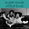 Marie Houblon - Le petit monde d'Elliott - Irrésistible Elliott Erwitt.