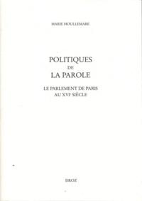 Politiques de la parole - Le parlement de Paris au XVIe siècle.pdf